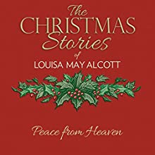 Peace from Heaven Audiobook by Louisa May Alcott Narrated by Susie Berneis