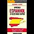 Espanhol Fluente: Aprenda Espanhol 8 Vezes Mais Rápido (1000 Frases Para Você Dominar O Espanhol!)