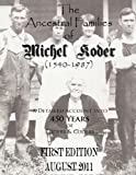 The Ancestral Families of Michel Koder (1540-1987) 1st Edition, Errol Coder, 1463760752