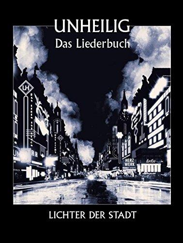 Unheilig: Lichter Der Stadt - Das Liederbuch: Songbook für Klavier, Gesang, Gitarre
