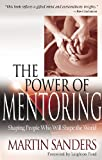 img - for The Power of Mentoring: Shaping People Who will Shape the World book / textbook / text book