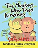 img - for The Monkeys Who Tried Kindness book / textbook / text book