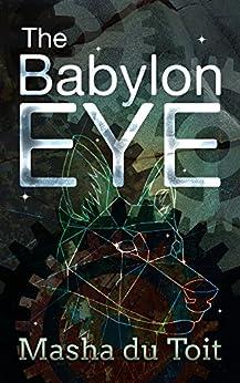 The Babylon Eye (Linked Worlds Book 1) by [du Toit, Masha]