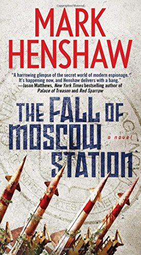 The Fall of Moscow Station: A Novel (a Jonathan Burke/Kyra Stryker Thriller) - Moscow Station