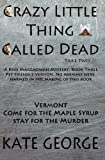 Crazy Little Thing Called Dead Take Two: No Animals Were Harmed in the Making of This Book (The Bree MacGowan Mysteries) (Volume 3)