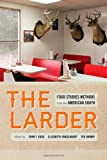 The Larder : Food Studies Methods from the American South, , 0820345555