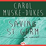 Front cover for the book Saving St. Germ: A Novel by Carol Muske-Dukes