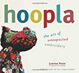 Hoopla: The Art of Unexpected Embroidery by Leanne Prain (2011-10-04)