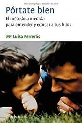 PACK PORTATE BIEN» + METODO APLICADO: EL MÉTODO A MEDIDA PARA ENTENDER Y EDUCAR A TUS HIJOS (Prácticos)