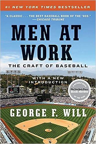 9e674523b9c Men at Work  The Craft of Baseball  George F. Will  9780061999819  Amazon.com   Books