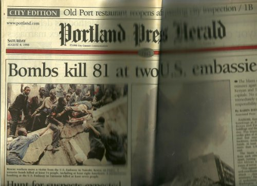 Portland Press Herald  Saturday  August 8  1998  Volume 137  Number 42 Bombs Kill 81 At Two U S  Embassies And Other Articles