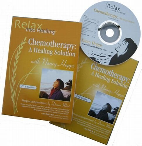 CHEMOTHERAPY: Compassionate Guidance During Chemotherapy Treatment; Deep Relaxation/Meditation, Guided Imagery, Affirmations. A Chemotherapy Survival ... CD/Booklet) (Relax Into Healing Series)