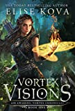 Vortex Visions (Air Awakens: Vortex Chronicles)