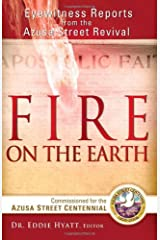 Fire On The Earth: Eyewitness Reports From the Azusa Street Revival Paperback