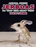 JERBOAS Do Your Kids Know This?: A Children's Picture Book (Amazing Creature Series) (Volume 25)