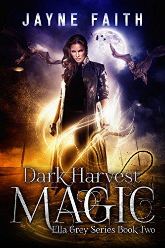 Dark Harvest Magic (Ella Grey Series Book 2)