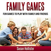 FAMILY GAMES: FUN GAMES TO PLAY WITH FAMILY AND FRIENDS