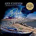 Dead Water: A Shetland Mystery, Book 5 Hörbuch von Ann Cleeves Gesprochen von: Kenny Blyth