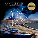 Dead Water: A Shetland Mystery, Book 5 | Ann Cleeves