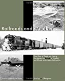 Railroads and Weather, Stanley A. Changnon, 187822073X