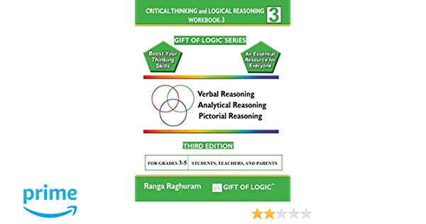 Critical Thinking and Logical Reasoning Workbook-3 (Gift of Logic ...
