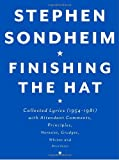 Finishing the Hat The Collected Lyrics of Stephen Sondheim with Attendant Comments, Principles, Heresies, Grudges, Whines and Anecdotes by Sondheim, Stephen ( AUTHOR ) Oct-14-2010 Hardback