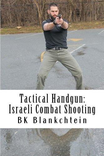 Tactical Handgun: Israeli Combat Shooting por BK Blankchtein