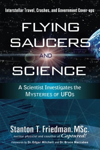 - Flying Saucers and Science: A Scientist Investigates the Mysteries of UFOs: Interstellar Travel, Crashes, and Government Cover-Ups