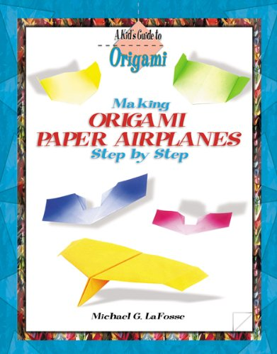 Download Making Origami Paper Airplanes Step by Step (Kid's Guide to Origami) PDF