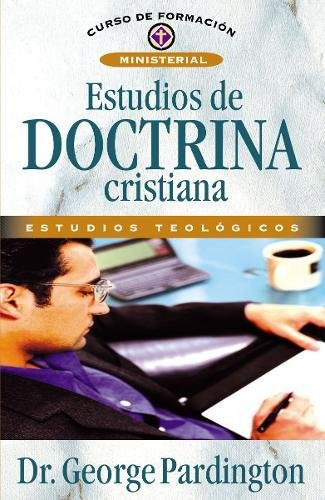 Estudios de Doctrina Cristiana (Curso de Formacion Ministerial: Estudios Teologicos) (Spanish Edition)
