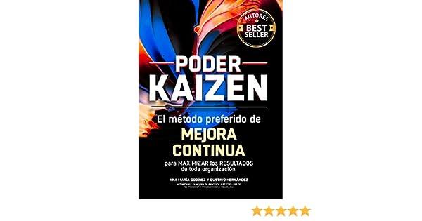 Amazon.com: Poder KAIZEN; El método preferido de MEJORA CONTÍNUA para maximizar los RESULTADOS de toda organización: El más vasto GLOSARIO de términos ...