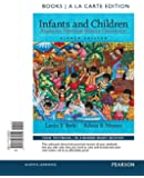Infants and Children: Prenatal Through Middle Childhood -- Books a la Carte