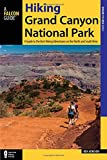Hiking Grand Canyon National Park: A Guide to the Best Hiking Adventures on the North and South Rims