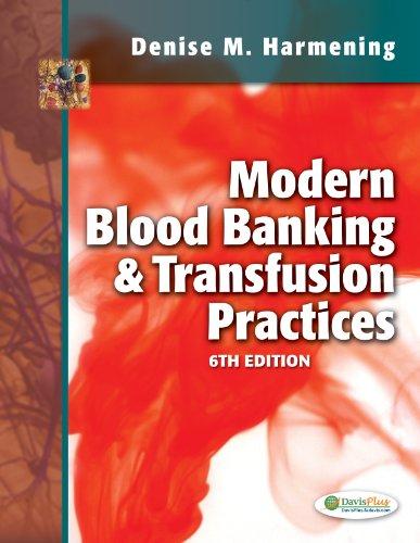 Modern Blood Banking & Transfusion Practices (Modern Blood Banking and Transfusion Practice) Pdf