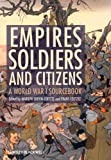 Empires, Soldiers, and Citizens: A World War I Sourcebook, , 0470655836