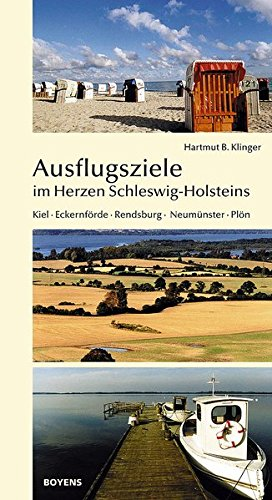 Ausflugsziele im Herzen Schleswig-Holsteins: Kiel, Eckernförde, Rendsburg, Neumünster, Plön