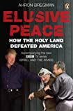 img - for Elusive Peace: How the Holy Land Defeated America book / textbook / text book