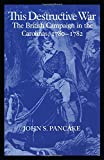 This Destructive War: The British Campaign in the Carolinas, 1780-1782