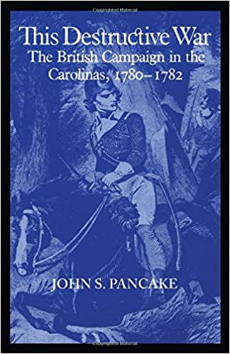 This Destructive War: British Campaign in the Carolinas
