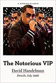 """The Notorious VIP: All-area Access with Sean """"Puff Daddy"""" Combs in 1996 during the Height of the Eas"""