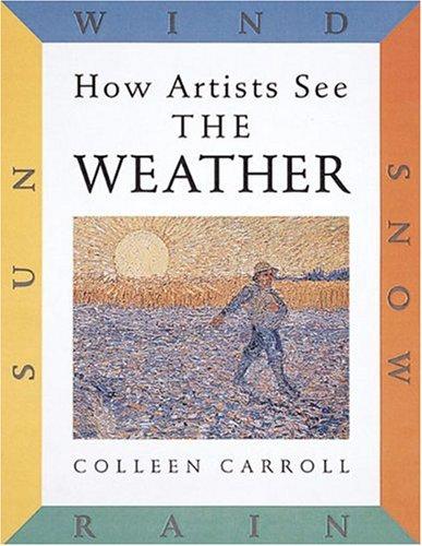 How Artists See the Weather : Sun, Wind, Snow, Rain
