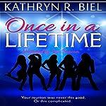 Once in a Lifetime | Kathryn R. Biel