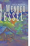 A Mended Vessel, Pearl K. McCullough, 1441573704