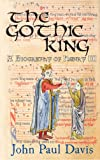 Front cover for the book The Gothic King: A Biography of Henry III by John Paul Davis
