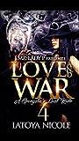 Love and War 4: A Gangsta's Last Ride