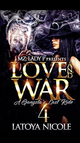 Love and War 4: A Gangsta's Last Ride (Mz Game Of War)