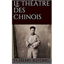Le Théâtre des Chinois (French Edition)