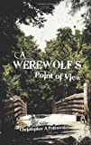 A Werewolf's Point of View, Christopher Petrowsky, 1466217189