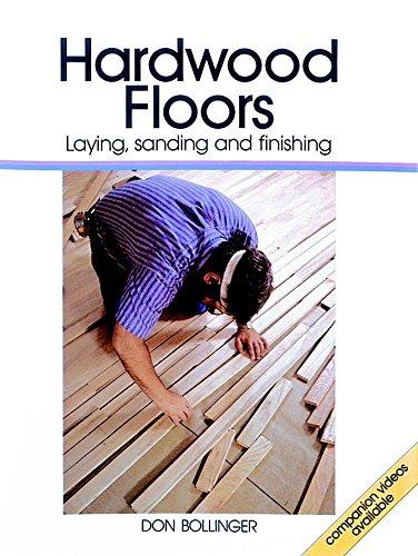 - Hardwood Floors: Laying, Sanding, and Finishing