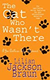 Front cover for the book The Cat Who Wasn't There by Lilian Jackson Braun